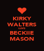 KIRKY WALTERS LUVS BECKIIE MASON - Personalised Poster A4 size