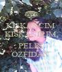 KISKANCIM KISKANIRIM AND PELİN ÖZFİDAN - Personalised Poster A4 size