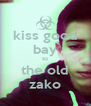 kiss good bay to the old zako - Personalised Poster A4 size