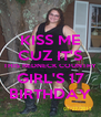 KISS ME CUZ IT'S THIS REDNECK COUNTRY GIRL'S 17 BIRTHDAY - Personalised Poster A4 size