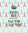 KISS ME FOREVER JACOB VAN WIE - Personalised Poster A4 size