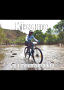 Kiss me I'm a mountain biker - Personalised Poster A4 size