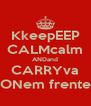 KkeepEEP CALMcalm ANDand CARRYva ONem frente - Personalised Poster A4 size