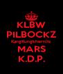KLBW PILBOCKZ KangKungkhernitz MARS K.D.P. - Personalised Poster A4 size