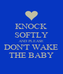 KNOCK SOFTLY AND PLEASE DON'T WAKE THE BABY - Personalised Poster A4 size
