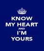 KNOW MY HEART AND I'M YOURS - Personalised Poster A4 size