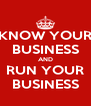 KNOW YOUR BUSINESS AND RUN YOUR BUSINESS - Personalised Poster A4 size