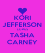 KORI JEFFERSON LOVES TASHA CARNEY - Personalised Poster A4 size