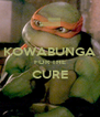 KOWABUNGA FOR THE CURE  - Personalised Poster A4 size