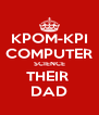 KPOM-KPI COMPUTER SCIENCE THEIR  DAD - Personalised Poster A4 size