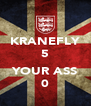 KRANEFLY 5  YOUR ASS 0 - Personalised Poster A4 size
