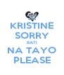 KRISTINE SORRY BATI NA TAYO PLEASE - Personalised Poster A4 size