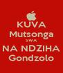 KUVA Mutsonga SWA NA NDZIHA Gondzolo - Personalised Poster A4 size