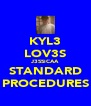 KYL3 LOV3S J3SSiCAA STANDARD PROCEDURES - Personalised Poster A4 size