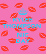 KYLEE THOMPSON  PLUS NIC DAY - Personalised Poster A4 size