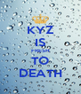 KYZ IS FRESH TO DEATH - Personalised Poster A4 size