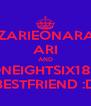 KZARIEONARA7 ARI AND ONEIGHTSIX186 BESTFRIEND :D - Personalised Poster A4 size