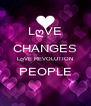 LღVE CHANGES LღVE REVOLUTION PEOPLE  - Personalised Poster A4 size