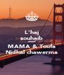 L'haj souhaib amjed MAMA & Toufa Nidhal chawerma - Personalised Poster A4 size