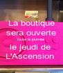 La boutique sera ouverte toute la journée  le jeudi de  L'Ascension  - Personalised Poster A4 size