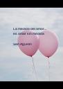 La medida del amor... es amar sin medida  San Agustin   - Personalised Poster A4 size