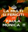 LA MULTI  SI FERICITI  ANI  PAULA  MONICA  !!! - Personalised Poster A4 size