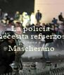 La policia  necesita refuerzos  y llama a  Mascherano  - Personalised Poster A4 size