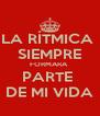 LA RÍTMICA  SIEMPRE FORMARA  PARTE  DE MI VIDA - Personalised Poster A4 size