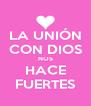 LA UNIÓN CON DIOS NOS HACE FUERTES - Personalised Poster A4 size