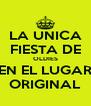 LA UNICA FIESTA DE OLDIES EN EL LUGAR ORIGINAL - Personalised Poster A4 size