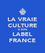 LA VRAIE CULTURE A SON LABEL FRANCE - Personalised Poster A4 size