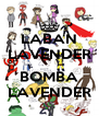LABAN LAVENDER  BOMBA LAVENDER - Personalised Poster A4 size