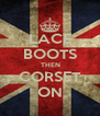LACE BOOTS  THEN CORSET ON - Personalised Poster A4 size