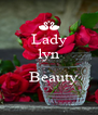 Lady lyn      Beauty  - Personalised Poster A4 size