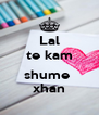 Lal te kam  shume  xhan - Personalised Poster A4 size