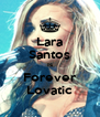 Lara Santos Is Forever Lovatic - Personalised Poster A4 size