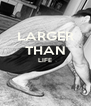 LARGER THAN LIFE   - Personalised Poster A4 size