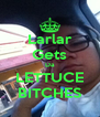 Larlar Gets Da LETTUCE BITCHES - Personalised Poster A4 size