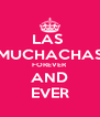 LAS  MUCHACHAS FOREVER AND EVER - Personalised Poster A4 size