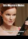 Las Mujeres Mulas se deben concentir tres veces mas... o te ira mal. - Personalised Poster A4 size