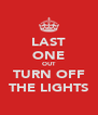 LAST ONE OUT TURN OFF THE LIGHTS - Personalised Poster A4 size
