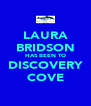 LAURA BRIDSON HAS BEEN TO DISCOVERY COVE - Personalised Poster A4 size