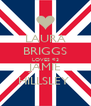 LAURA BRIGGS LOVES <3 JAMIE HILLSLEY  - Personalised Poster A4 size