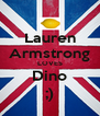 Lauren Armstrong LOVES Dino ;) - Personalised Poster A4 size