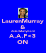 LaurenMurray & AstonMerryGold A.A.F<3 ON - Personalised Poster A4 size
