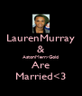LaurenMurray & AstonMerryGold Are Married<3 - Personalised Poster A4 size