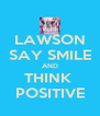 LAWSON SAY SMILE AND THINK  POSITIVE - Personalised Poster A4 size
