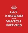 LAY AROUND AND WATCH MOVIES - Personalised Poster A4 size