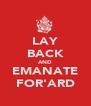 LAY BACK AND EMANATE FOR'ARD - Personalised Poster A4 size