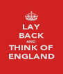 LAY BACK AND THINK OF ENGLAND - Personalised Poster A4 size